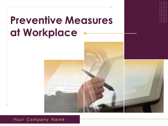 Preventive Measures At Workplace Ppt PowerPoint Presentation Complete Deck With Slides