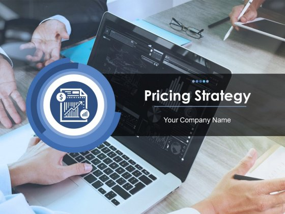 Pricing Strategy Ppt PowerPoint Presentation Complete Deck With Slides