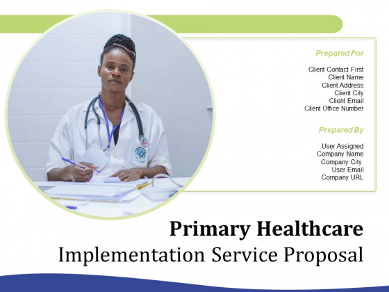 Primary_Healthcare_Implementation_Service_Proposal_Ppt_PowerPoint_Presentation_Complete_Deck_With_Slides_Slide_1