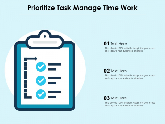 Prioritize Task Manage Time Work Ppt PowerPoint Presentation Icon Diagrams PDF