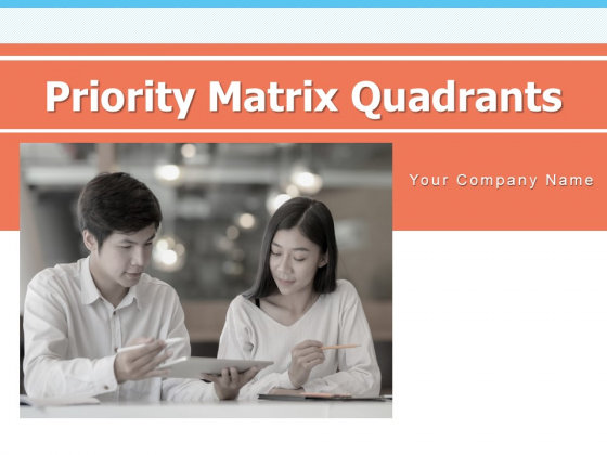 Priority Matrix Quadrants Pyramid Project Middle Ppt PowerPoint Presentation Complete Deck