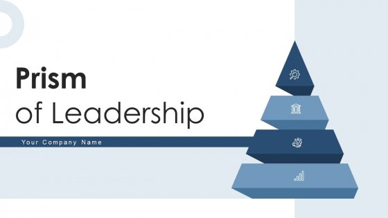 Prism Of Leadership Content Marketing Ppt PowerPoint Presentation Complete Deck