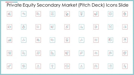 Private Equity Secondary Market Pitch Deck Icons Slide Ppt Infographics Layout Ideas PDF