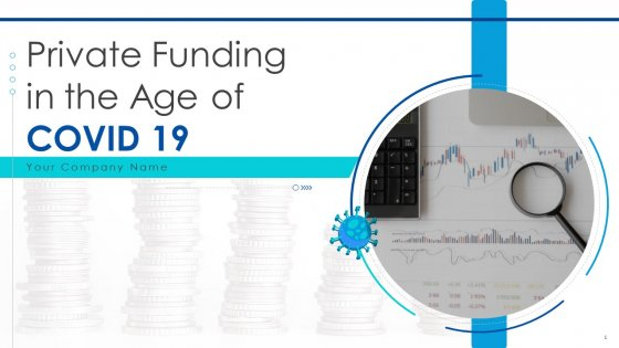 Private Funding In The Age Of COVID 19 Ppt PowerPoint Presentation Complete Deck With Slides