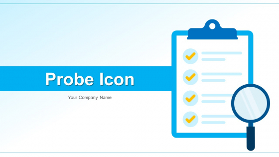 Probe Icon Business Audit Ppt PowerPoint Presentation Complete Deck With Slides
