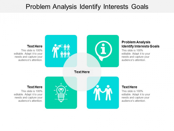 Problem Analysis Identify Interests Goals Ppt PowerPoint Presentation Model Layout Cpb