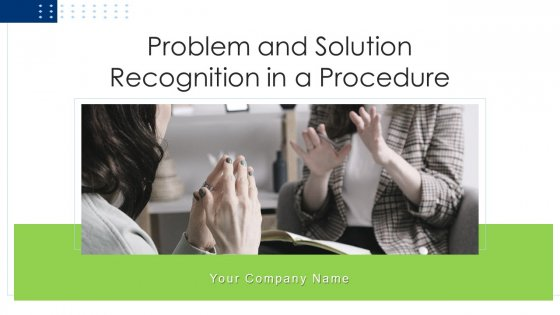 Problem_And_Solution_Recognition_In_A_Procedure_Ppt_PowerPoint_Presentation_Complete_Deck_With_Slides_Slide_1