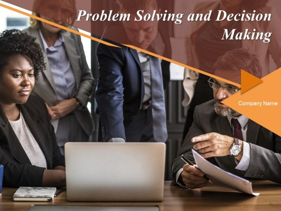 Problem Solving And Decision Making Ppt PowerPoint Presentation Complete Deck With Slides