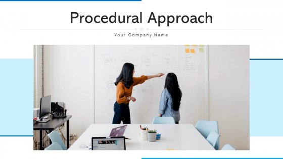 Procedural Approach Organizational Hierarchy Ppt PowerPoint Presentation Complete Deck With Slides