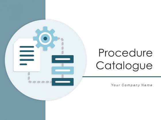 Procedure Catalogue Organizational Goals Ppt PowerPoint Presentation Complete Deck