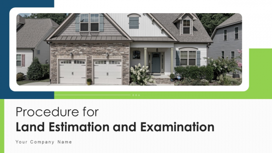 Procedure For Land Estimation And Examination Ppt PowerPoint Presentation Complete Deck With Slides