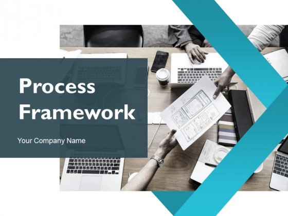 Process Framework Ppt PowerPoint Presentation Complete Deck With Slides