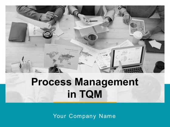 Process Management In Tqm Ppt PowerPoint Presentation Complete Deck With Slides