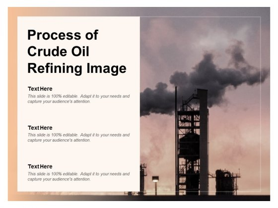 Process Of Crude Oil Refining Image Ppt PowerPoint Presentation Icon Slide Download