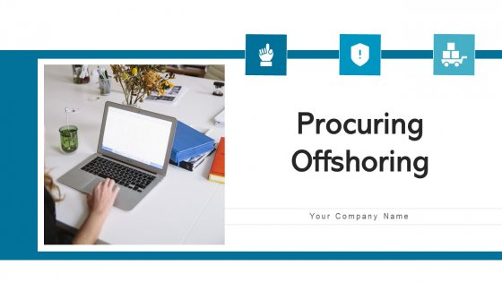 Procuring Offshoring Across Strategic Ppt PowerPoint Presentation Complete Deck With Slides