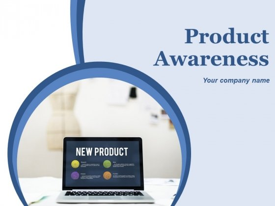 Product Awareness Ppt PowerPoint Presentation Complete Deck With Slides