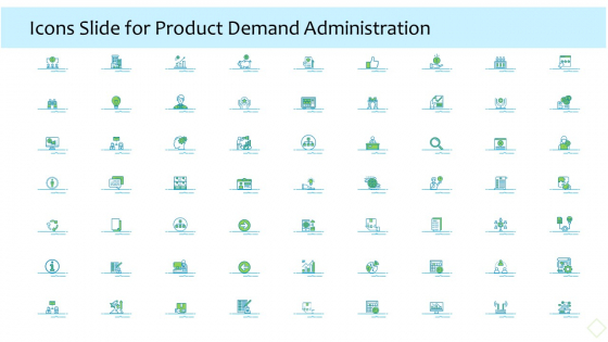 Product Demand Administration Icons Slide For Product Demand Administration Rules PDF