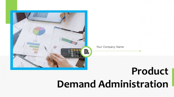 Product Demand Administration Ppt PowerPoint Presentation Complete With Slides