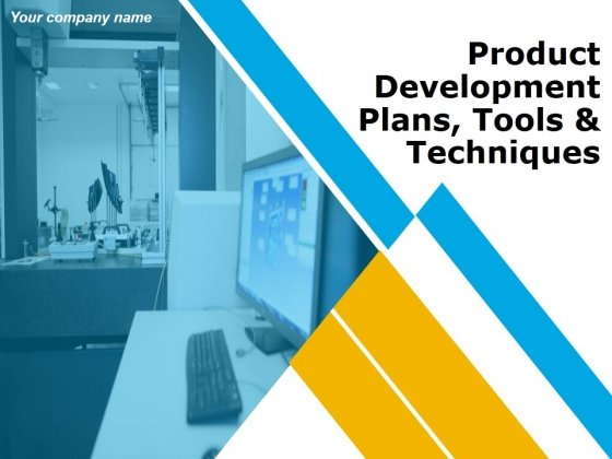 Product Development Plans Tools And Techniques Ppt PowerPoint Presentation Complete Deck With Slides