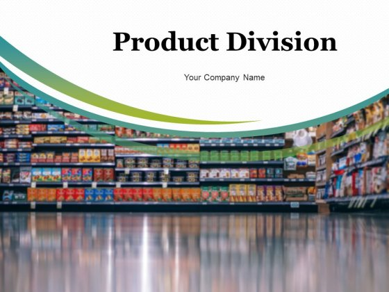 Product Division Ppt PowerPoint Presentation Complete Deck With Slides