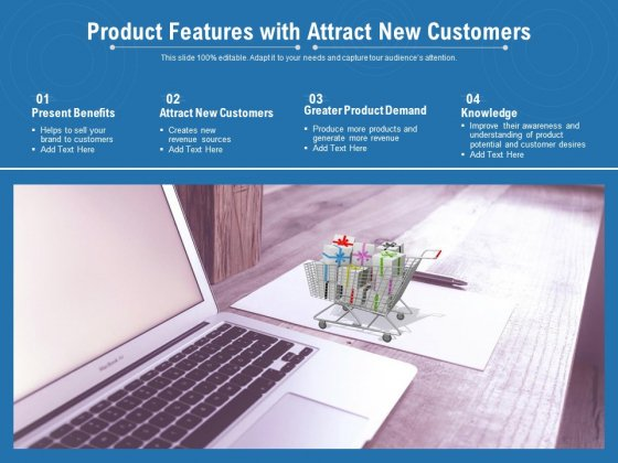 Product Features With Attract New Customers Ppt PowerPoint Presentation Ideas Graphics