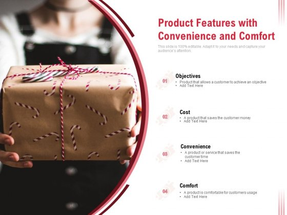 Product Features With Convenience And Comfort Ppt PowerPoint Presentation Pictures Visuals