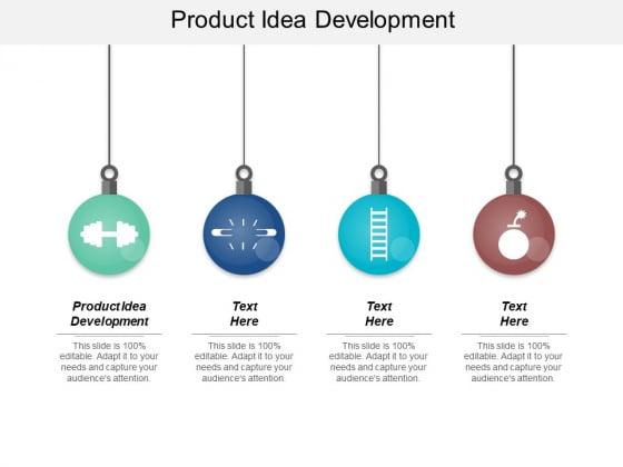 Product Idea Development Ppt PowerPoint Presentation Slides Graphic Images Cpb