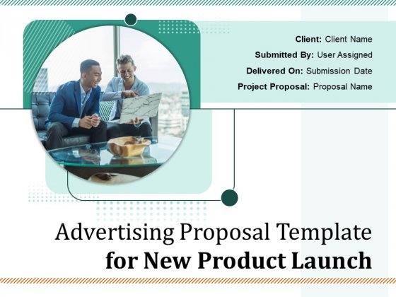 Product Launch Advertising Proposal Ppt PowerPoint Presentation Complete Deck With Slides