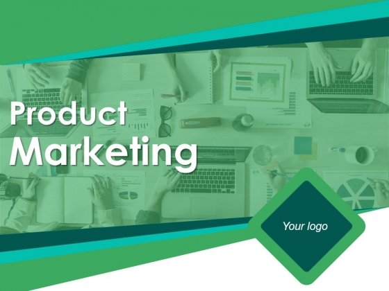 Product Marketing Ppt PowerPoint Presentation Complete Deck With Slides