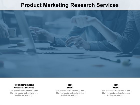 Product Marketing Research Services Ppt PowerPoint Presentation Show Graphics Example Cpb Pdf