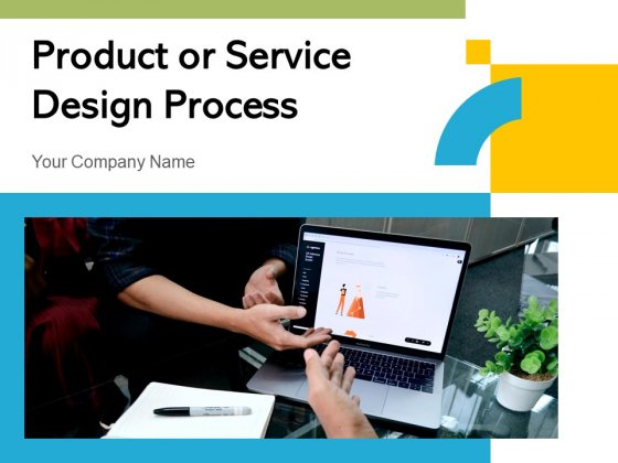 Product Or Service Design Process Business Management Ppt PowerPoint Presentation Complete Deck