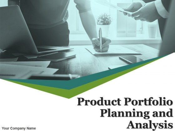 Product Portfolio Planning And Analysis Ppt PowerPoint Presentation Complete Deck With Slides