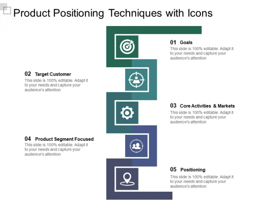 Product Positioning Techniques With Icons Ppt PowerPoint Presentation Infographics Infographic Template