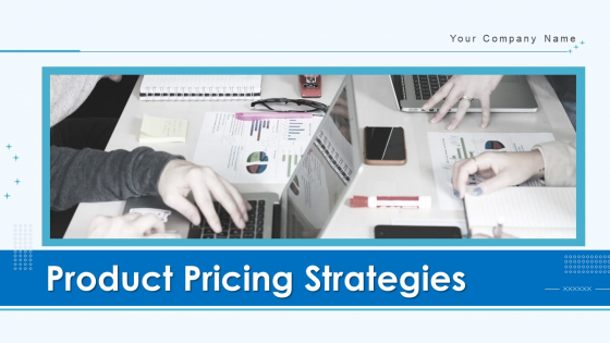 Product Pricing Strategies Ppt PowerPoint Presentation Complete Deck With Slides