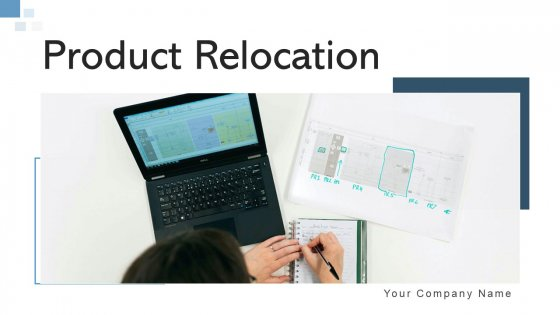Product Relocation Evaluation Acceptability Ppt PowerPoint Presentation Complete Deck With Slides
