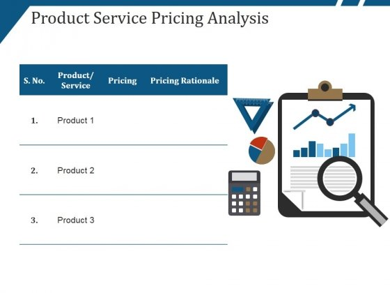 Product Service Pricing Analysis Ppt PowerPoint Presentation Ideas Design Templates