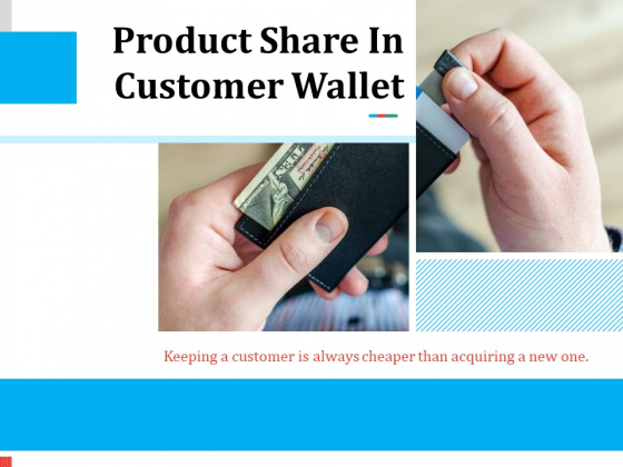 Product Share In Customer Wallet Ppt PowerPoint Presentation Complete Deck With Slides