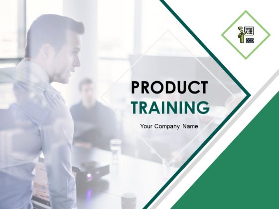 Product Training Ppt PowerPoint Presentation Complete Deck With Slides