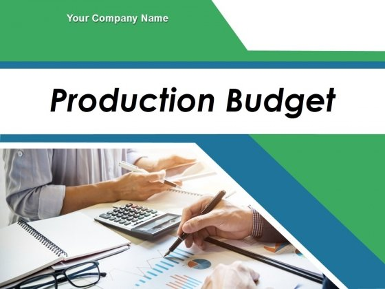 Production Budget Ppt PowerPoint Presentation Complete Deck With Slides