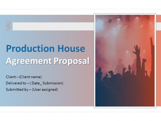 Production House Agreement Proposal Ppt PowerPoint Presentation Complete Deck With Slides