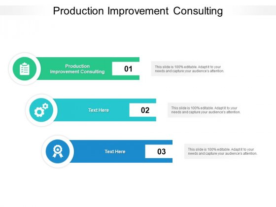 Production Improvement Consulting Ppt PowerPoint Presentation Show Outfit Cpb Pdf
