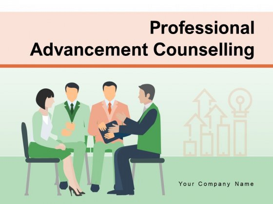 Professional Advancement Counselling Growth Strategies Communication Ppt PowerPoint Presentation Complete Deck