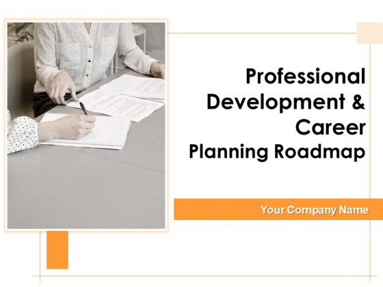 Professional Development And Career Planning Roadmap Ppt PowerPoint Presentation Complete Deck With Slides