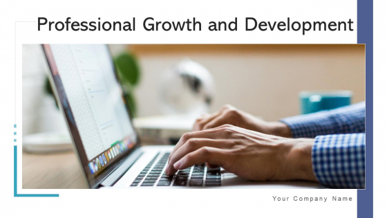 Professional Growth And Development Goals Ppt PowerPoint Presentation Complete Deck With Slides