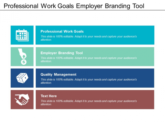 Professional Work Goals Employer Branding Tool Quality Management Ppt PowerPoint Presentation Layouts Outline