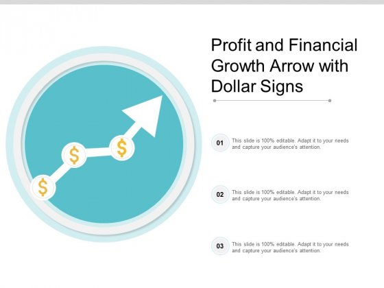 Profit And Financial Growth Arrow With Dollar Signs Ppt PowerPoint Presentation Icon Topics