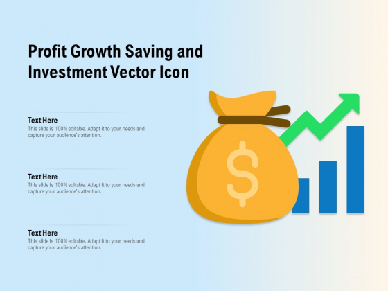 Profit Growth Saving And Investment Vector Icon Ppt PowerPoint Presentation Show Example Introduction
