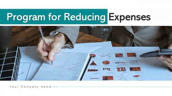 Program For Reducing Expenses Cost Ppt PowerPoint Presentation Complete Deck With Slides