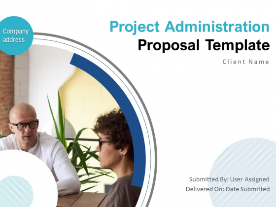Project Administration Proposal Template Ppt PowerPoint Presentation Complete Deck With Slides