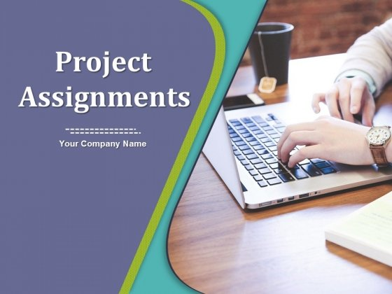 Project Assignments Ppt PowerPoint Presentation Complete Deck With Slides